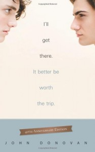 I'LL GET THERE. IT BETTER BE WORTH THE TRIP is often considered the first queer young adult novel.