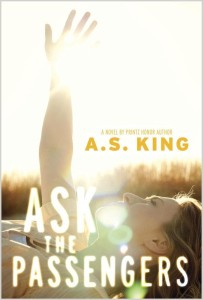 Book cover for ASK THE PASSENGERS by A.S. King