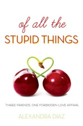 Cover image of ALL THE STUPID THINGS by Alexandra Diaz