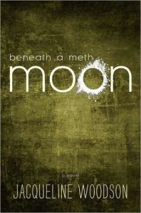 Cover of BENEATH A METH MOON by Jacqueline Woodson