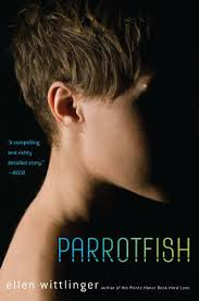 2011 Edition Cover of PARROTFISH by Ellen Wittlinger