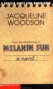 Cover for FROM THE NOTEBOOKS OF MELANIN SUN by Jacqueline Woodson