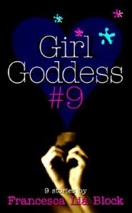 Cover for GIRL GODDESS #9 by Francesca Lia Block