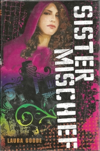 Cover of SISTER MISCHIEF by Laura Goode