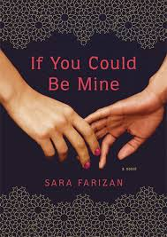 Cover for IF YOU COULD BE MINE by Sara Farizan