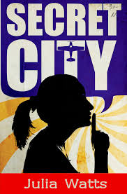 Cover for SECRET CITY by Julia Watts